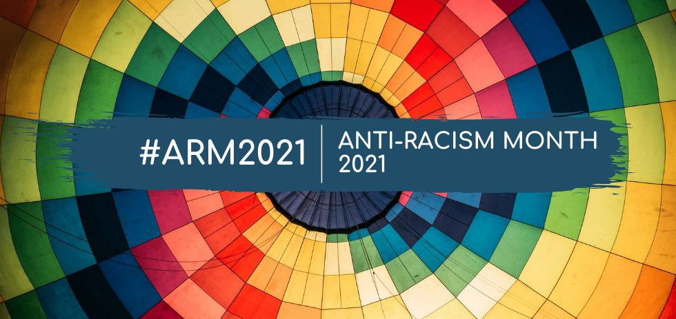 Anti-Racism Month 2021
